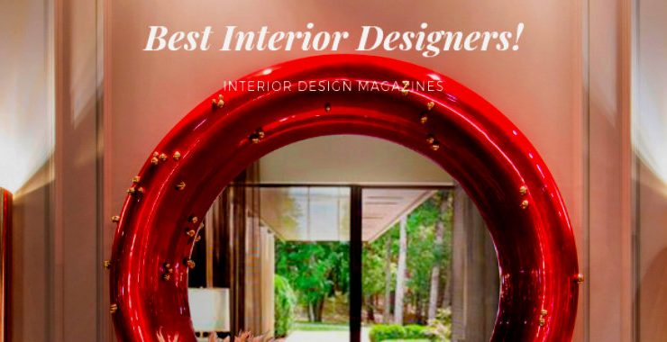 best interior designers Top 10 Worldwide Best Interior Designers Top 10 Worldwide Best Interior Designers capa 740x380