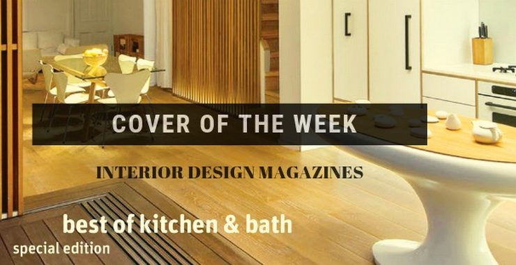 kitchen and bathroom design Discover The Best Of Kitchen And Bathroom Design In This Special Issue Discover The Best Of Kitchen And Bathroom Design In This Special Issue capa 740x380