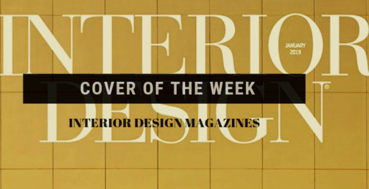 Interior Design Magazine Everything About The Latest Interior Design Magazine Issue Everything About The Latest Interior Design Magazine Issue capa 740x380