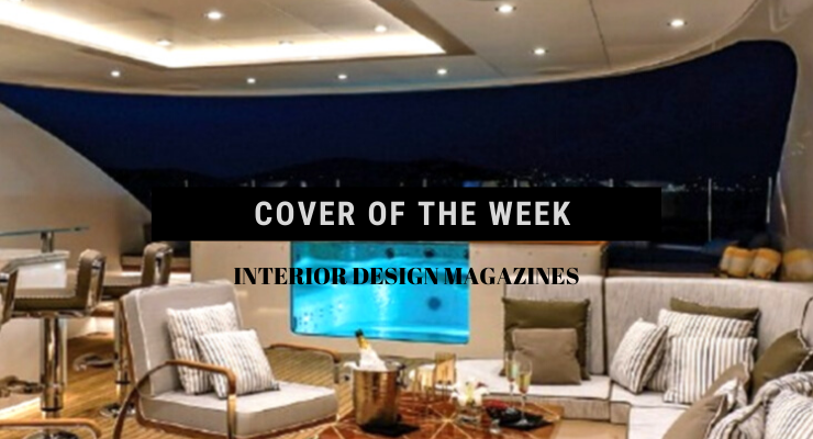 Inside The Luxury Design And Yacht Lifestyle With CovetED's 15th Issue luxury design Inside The Luxury Design And Yacht Lifestyle With CovetED's 15th Issue Cover of the week 740x400
